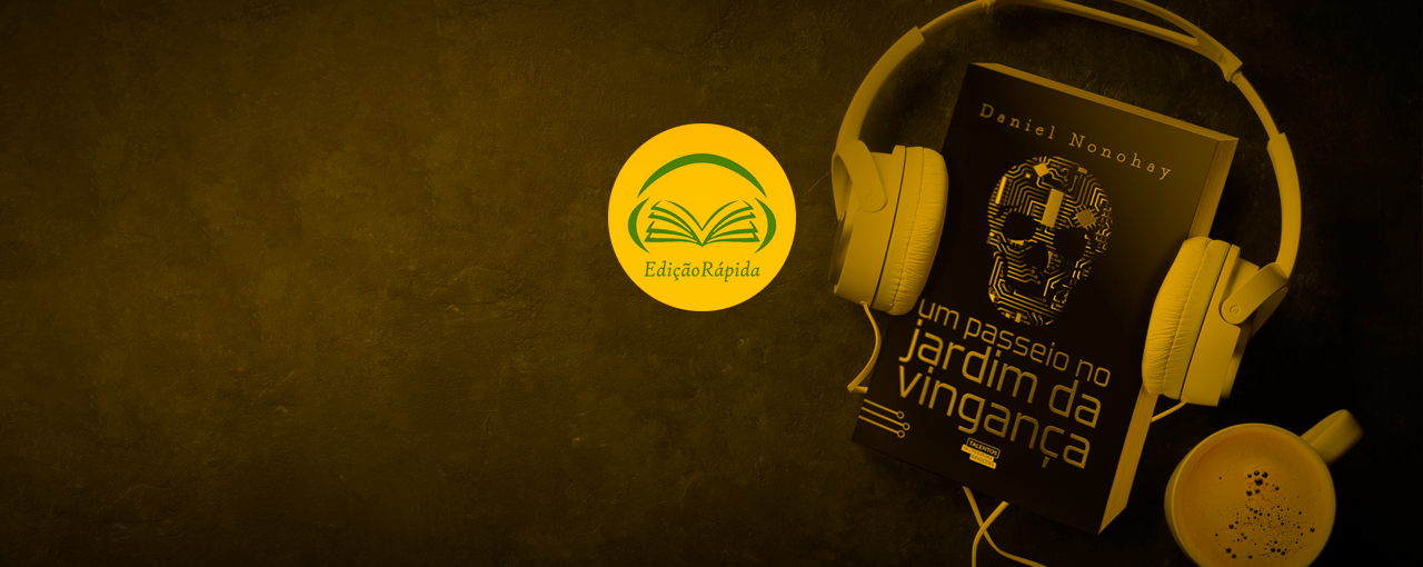Podcast do site Edição Rápida sobre o Passeio no Jardim da Vingança